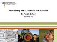 Novellierung des EU-Pflanzenschutzrechtes Dr. Karola Schorn