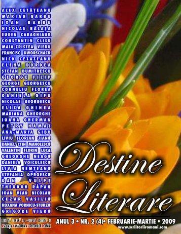 Destine Literare nr.4 - februarie - martie 2009 - Scriitorii Romani din ...