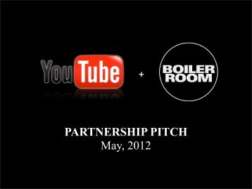 PARTNERSHIP PITCH May, 2012 - Boiler Room