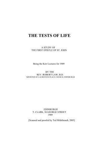 THE TESTS OF LIFE: A Study of the First Epistle of St. John