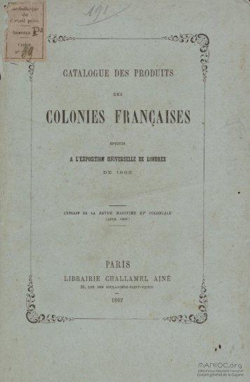 Catalogue des produits des colonies françaises envoyés à ... - Manioc