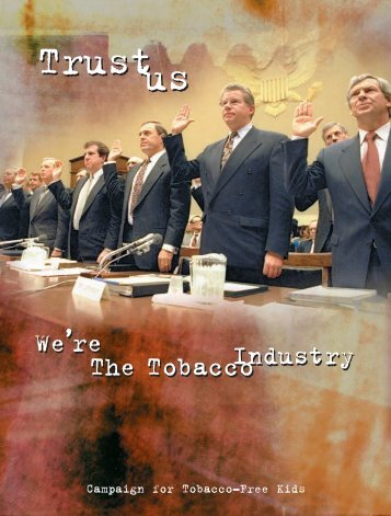 Trust Us We're The Tobacco Industry - Tobacco Control Supersite