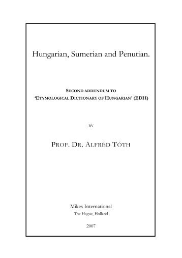 Hungarian, Sumerian and Penutian.