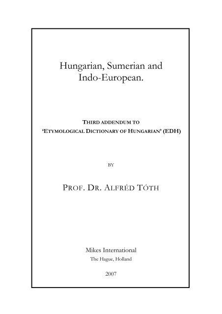 Hungarian, Sumerian and Indo-European.