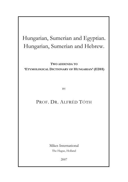 Hungarian, Sumerian and Egyptian. Hungarian, Sumerian and ...