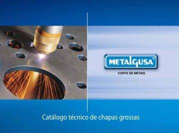 Catálogo técnico de chapas grossas - Metalgusa