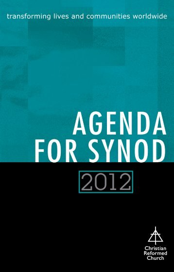 2012 Agenda for Synod - Christian Reformed Church