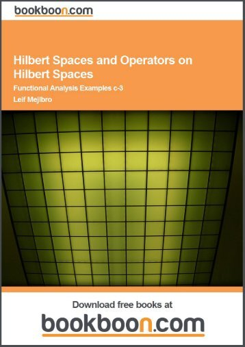 Hilbert Spaces and Operators on Hilbert Spaces - Functional ...