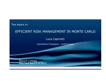 EFFICIENT RISK MANAGEMENT IN MONTE CARLO - Luca Capriotti