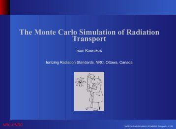 The Monte Carlo Simulation of Radiation Transport