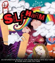 an information booklet for young people who self harm & those who ...