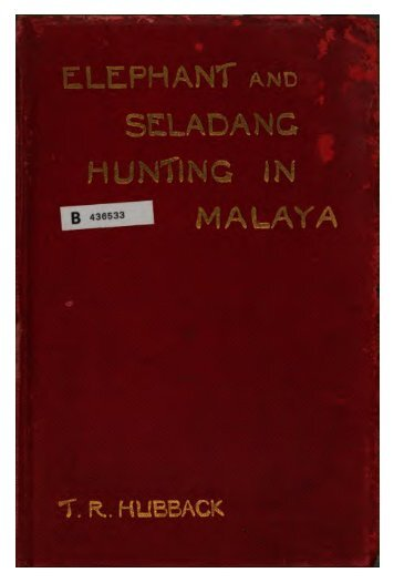 Elephant & Seladang Hunting in the Federated Malay States