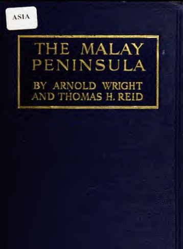 The Malay Peninsula : a record of British progress in ... - Sabrizain.org