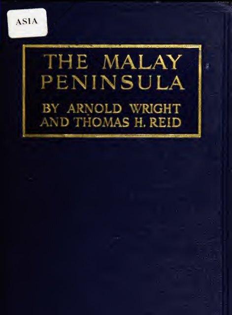 The Malay Peninsula A Record Of British Progress In Sabrizain Org