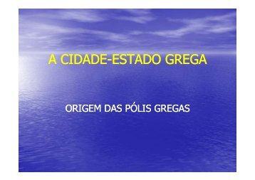 A CIDADE-ESTADO GREGA ESTADO GREGA