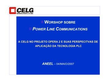 A Celg no projeto Opera 2 e suas - Aneel
