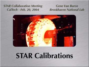Gene Van Buren Brookhaven National Lab STAR Collaboration ...