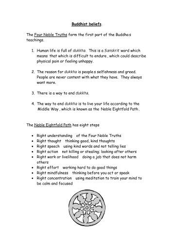 Buddhist beliefs. The Four Noble Truths form the first part of the ...