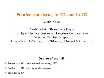Fourier transform, in 1D and in 2D - Center for Machine Perception ...