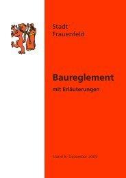 Baureglement mit Erläuterungen 2009 [2.00 MB] - Stadt Frauenfeld