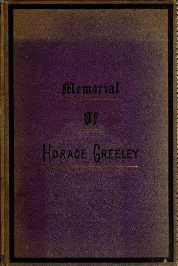 A memorial of Horace Greeley - University Library