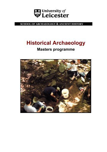 MA in Historical Archaeology - University of Leicester