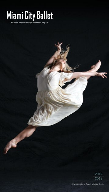 EDWARD VILLELLA Founding Artistic Director - Miami City Ballet