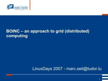 BOINC – an approach to grid (distributed) computing LinuxDays ...