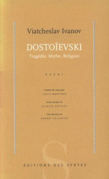 Viatcheslav Ivanov. Dostoïevski. Tragédie, Mythe,Religion. Paris, 2000