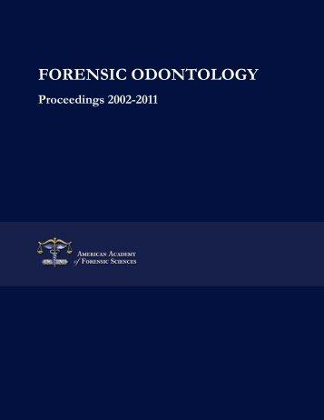 FORENSIC ODONTOLOGY Proceedings 2002-2011 - Bio Medical ...