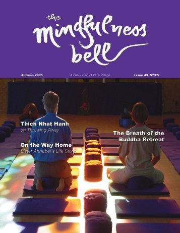 Autumn 2006 A Publication of Plum Village Issue - The Mindfulness ...