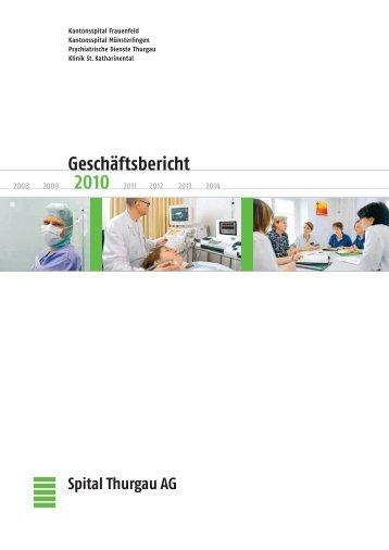Geschäftsbericht 2010 STGAG - Spital Thurgau AG