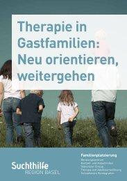 Therapie in Gastfamilien: Neu orientieren ... - Suchthilfe Region Basel
