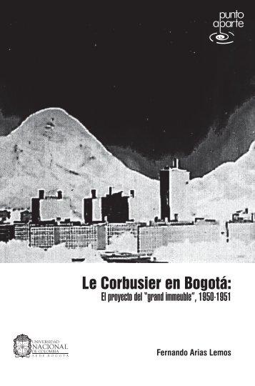 Le Corbusier en Bogotá - Facultad de Artes - Universidad Nacional ...