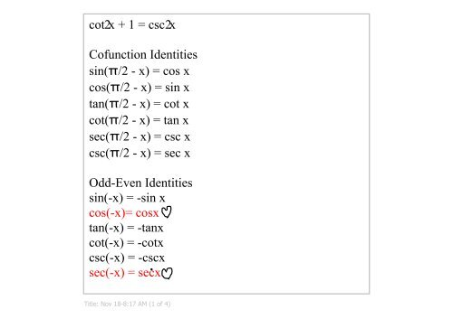 cos2x + sin2x = 1 1 + tan2x = sec2x cot2x + 1 = csc2x Cofunction