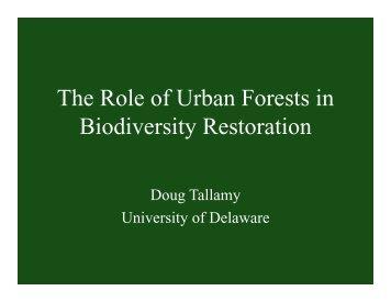 Th R l f U b F t i The Role of Urban Forests in Biodiversity Restoration