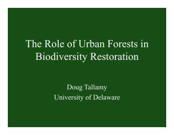 Th R l f U b F t i The Role of Urban Forests in Biodiversity Restoration