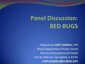 Bed Bugs: - Dr. Curt Colwell, IDPH - ASPCRO