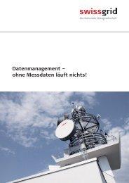 Hohe Anforderungen an das Messdatenmanagement der - Swissgrid