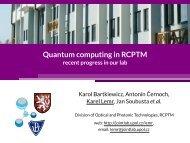Quantum computing in RCPTM - recent progress in our lab