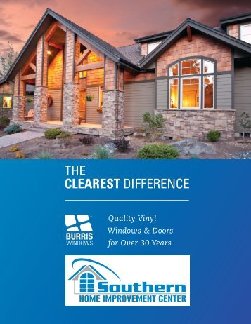 THE CLEAREST DIFFERENCE - Southern Home Improvement Center