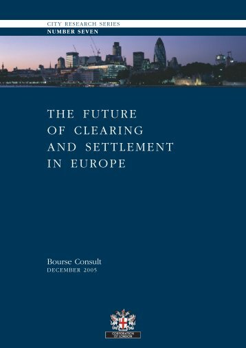 the future of clearing and settlement in europe - Bourse Consult