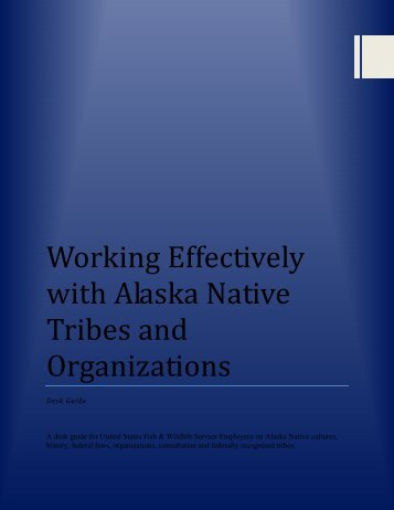 Working Effectively with Alaska Native Tribes and Organizations