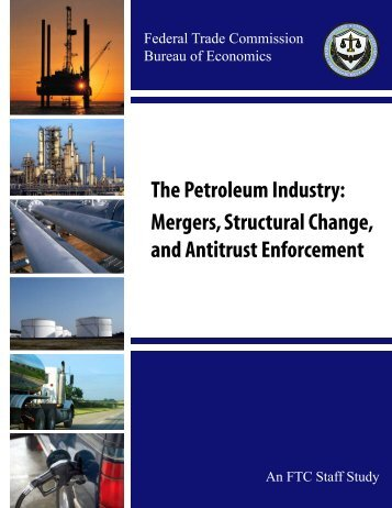 The Petroleum Industry: Mergers, Structural Change, and Antitrust ...