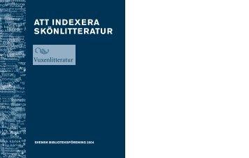 ATT INDEXERA SKÖNLITTERATUR - Svensk Biblioteksförening