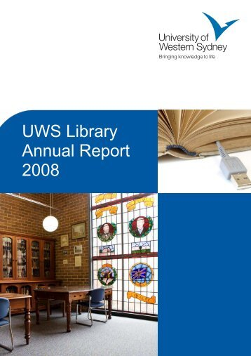 2008 Annual Report 1.pub - UWS Library - University of Western ...