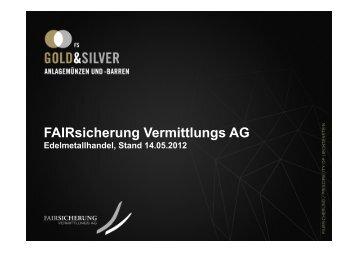 fairsicherung Vermittlungs AG, Edelmetallhandel, 13.04.2012x