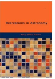 recreations in astronomy - h. w. warren (1.0 mb pdf - Arvind Gupta