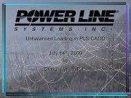 Otto J. Lynch, P.E. Unbalanced Loading in PLS-CADD July 14th ...