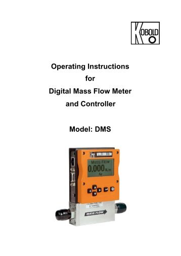 Operating Instructions for Digital Mass Flow Meter and Controller Model: DMS